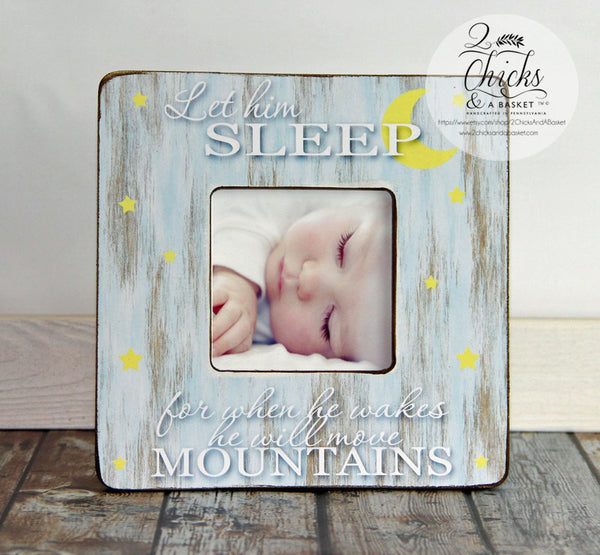 Let Him Sleep For When He Wakes He Will Move Mountains Picture Frame, Handcrafted Picture Frame, Baby Shower Gift, Nursery Picture Frame