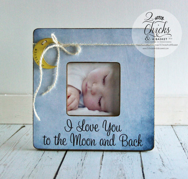 I Love You To The Moon And Back Personalized Picture Frame, Baby Shower Gift, Nursery Picture Frame