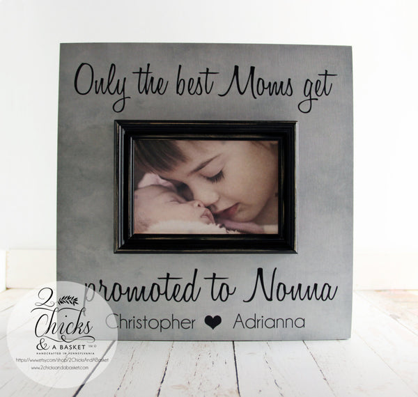 Only The Best Moms Get Promoted To Nonna Personalized Picture Frame, Parent Gift, New Grandparent Frame