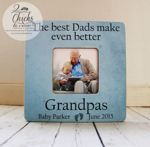 The Best Dads Make Even Better Grandpas Picture Frame, Pregnancy Reveal Frame, Fathers Day Gift, Personalized Frame