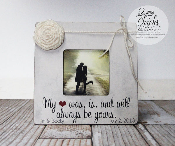 My Heart Was Is And Will Always Be Yours Picture Frame, Couple Gift, Love Picture Frame, Engagement Gift
