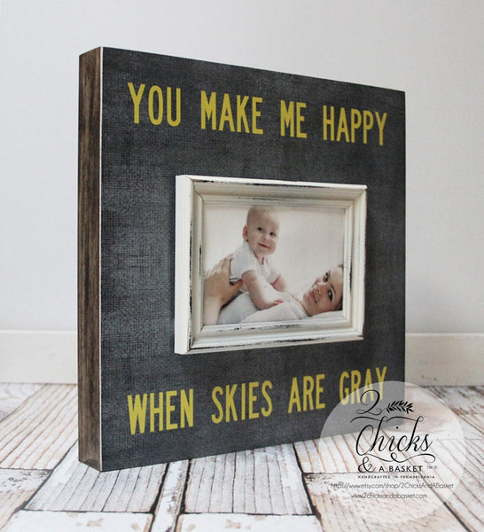 You Make Me Happy When Skies Are Grey Picture Frame, Nursery Decor, Baby Shower Gift