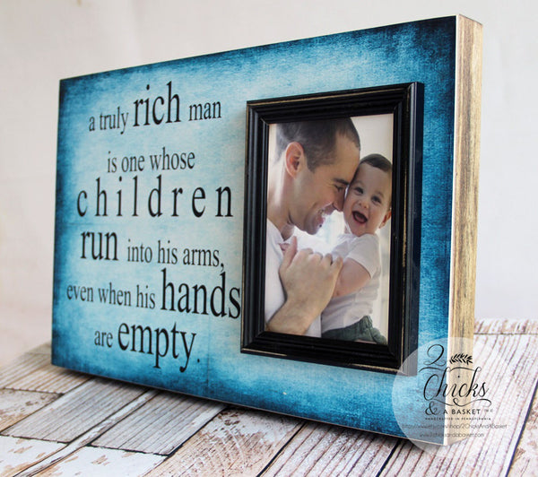 A Truly Rich Man Picture Frame, Dad Picture Frame, Father's Day Gift, Father's Day Picture Frame