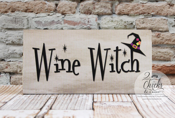Wine Witch Funny Sign, Wine Lover, Wine Sign