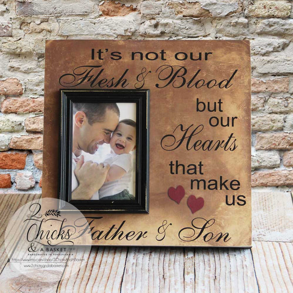It's Not Our Flesh & Blood But Our Hearts That Make Us Father And Son Picture Frame, Step Dad Picture Frame, Father's Day Gift for Step Dad