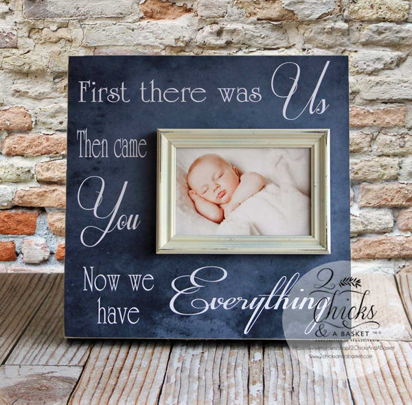 First There Was Us Then Came You Now We Have Everything Picture Frame, Nursery Decor, Baby Shower Gift
