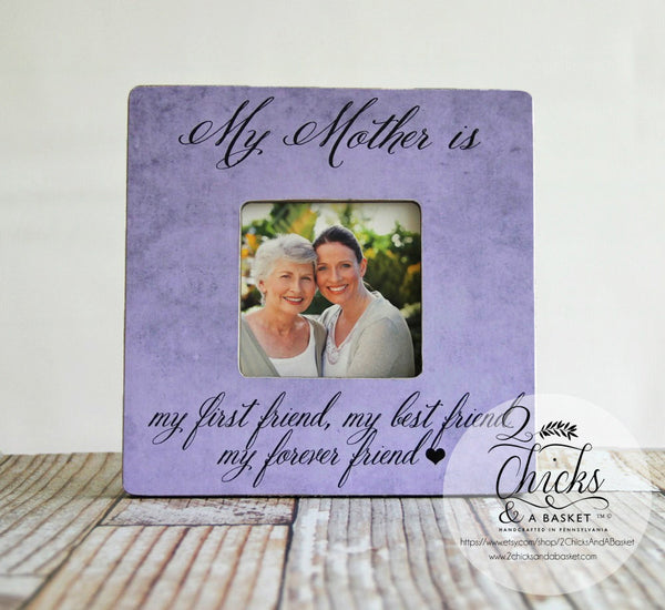 My Mother Is My First Friend Picture Frame, Personalized Mom Frame, Mom Gift Idea