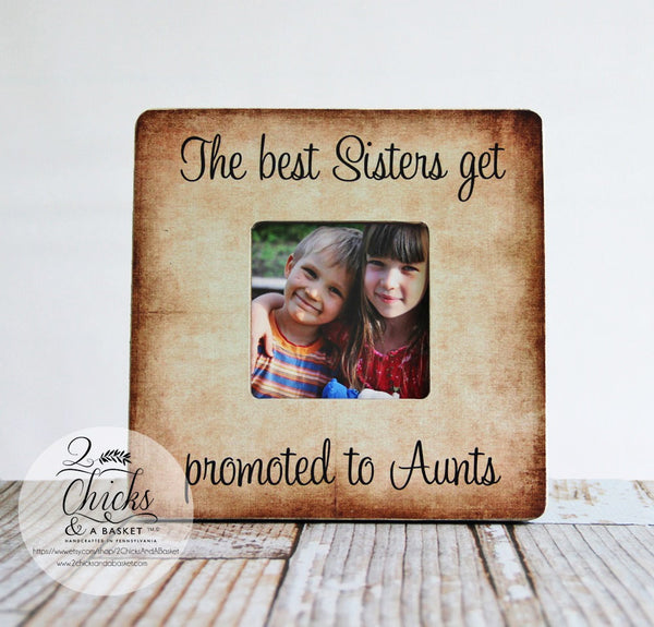 The Best Sisters Get Promoted To Aunts Personalized Picture Frame, Auntie Gift, Aunt Picture Frame