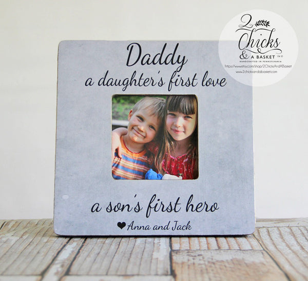 Daddy A Daughter's First Love A Sons First Hero Picture Frame, Fathers Day Picture Frame, Personalized Frame, Personalized Father's Day Gift