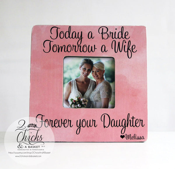 Today A Bride Tomorrow A Wife Forever Your Daughter Picture Frame, Personalized Wedding Picture Frame, Custom Wedding Keepsake
