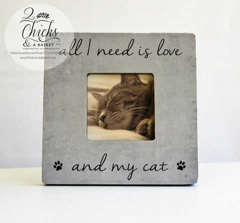 All I Need Is Love And My Cat Picture Frame, Personalized Pet Picture Frame, Cat Picture Frame