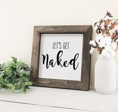 Let's Get Naked Wood Sign, Framed Wood Bathroom Sign, Funny Bathroom Wall Art, Rustic Bathroom Decor, Framed Wood Sign