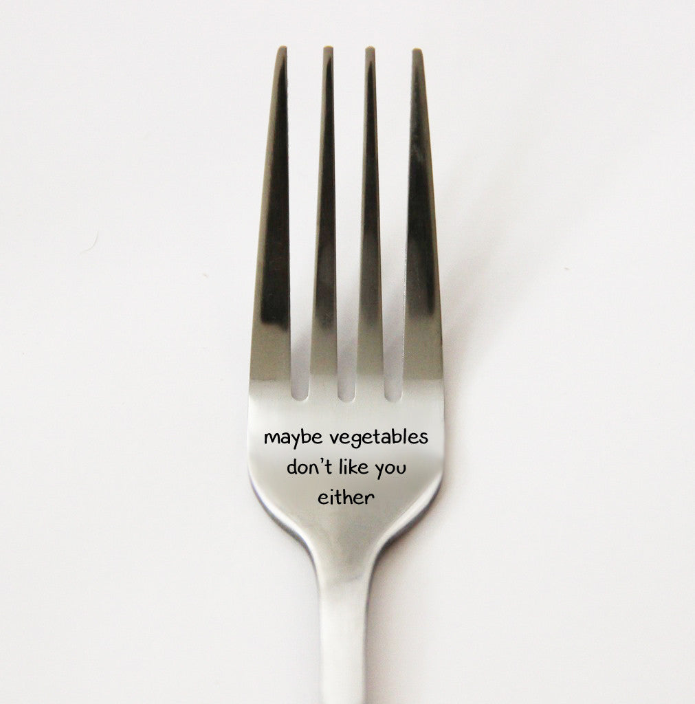 maybe vegetables don't like you either fork funny silverware  - maybe vegetables don't like you either fork funny silverware personalizedfork unique fork