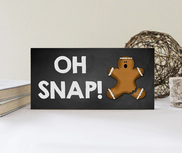 Oh Snap Funny Gingerbread Man Christmas Sign, Funny Christmas Sign, Cute Christmas Decoration