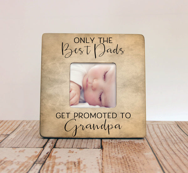 Only The Best Dads Get Promoted To Grandpa Personalized Picture Frame, Dad Gift, Father Gift, Grandpa Frame