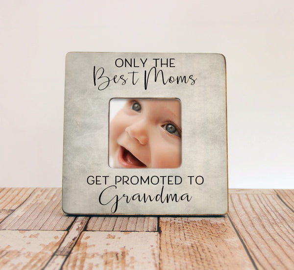 Only The Best Moms Get Promoted To Grandma Personalized Picture Frame, Mom Gift, Grandma Frame
