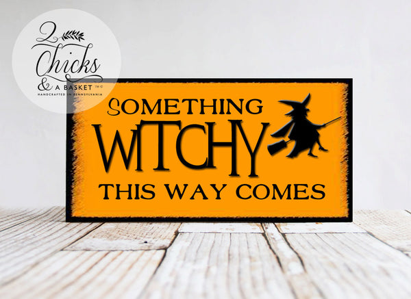 Something Witchy This Way Comes Sign, Halloween Sign, Halloween Decor