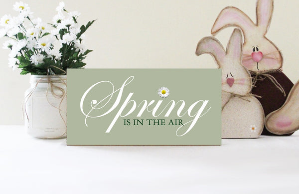 Spring Is In The Air Wood Primitive Easter Sign