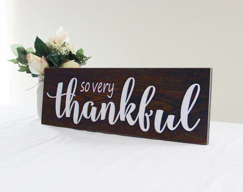 So Very Thankful Sign, Rustic Style Sign, Rustic Kitchen Decor, Dining Room Sign, Be Thankful