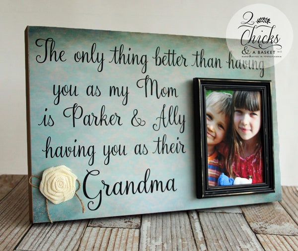 The Only Thing Better Than Having You As My Mom Picture Frame, Grandparent Picture Frame, Mother's Day Gift