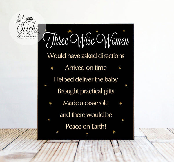 Three Wise Women Funny Christmas Wood Sign