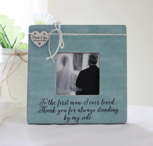 To The First Man I Ever Loved Picture Frame, Personalized Father Of The Bride Gift, Personalized Wedding Frame