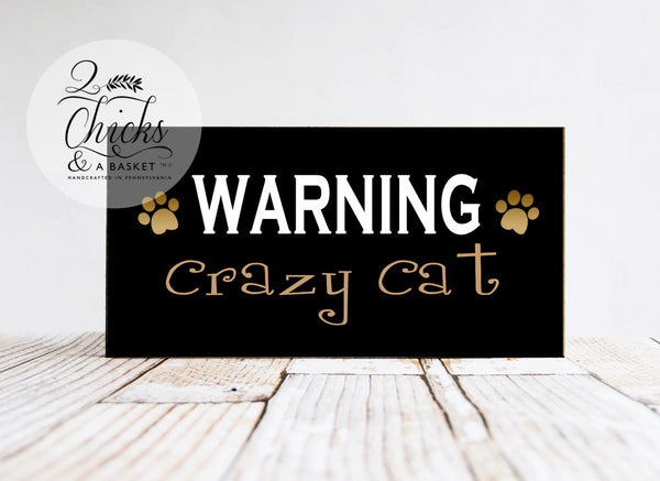Warning Crazy Cat Sign, Funny Pet Sign, Funny Cat Sign, Handcrafted Sign