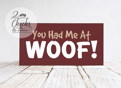 You Had Me At Woof Funny Wood Pet Sign