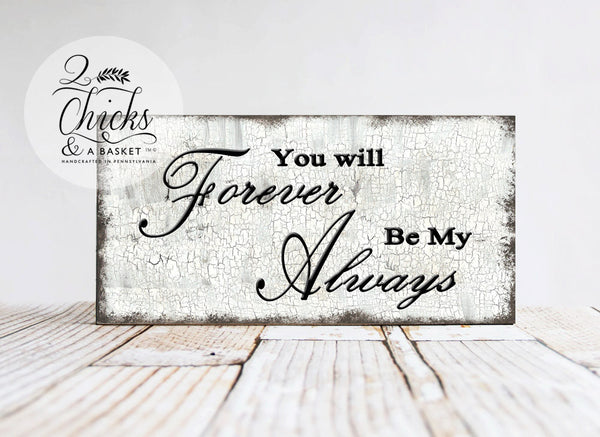You Will Forever Be My Always Sign, Vintage Wedding Sign, Rustic Wedding Sign
