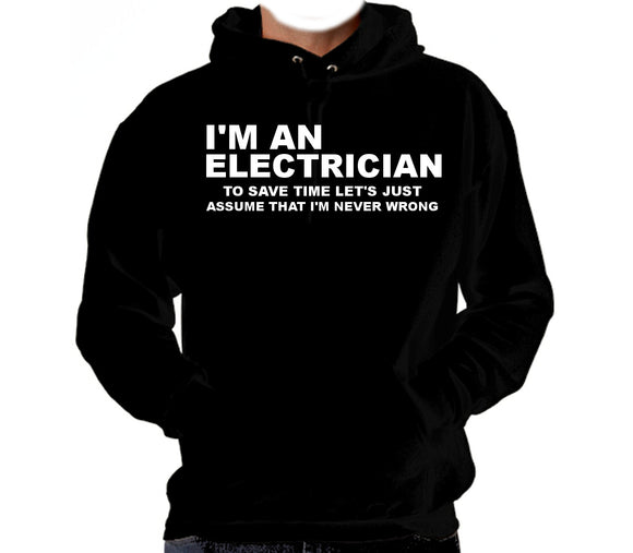 I'm an Electrician Hooded Sweatshirt
