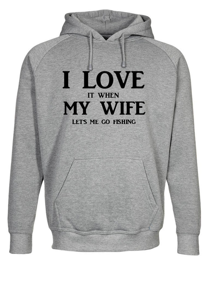 I Love My Wife When She Lets Me Go Fishing Hooded Sweatshirt - 210 Kreations  - 1