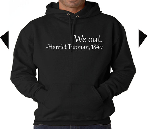 We Out -Harriet Tubman Hooded Sweatshirt - 210 Kreations  - 4