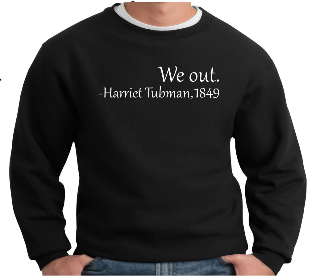 We out - Harriet Tubman Crewneck Sweatshirt - 210 Kreations  - 4