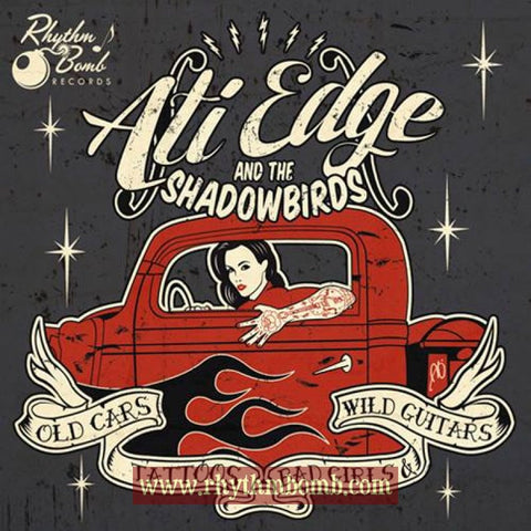 "Ati Edge and the Shadowbirds- ""Old Cars, Tattoos, Bad Girls and Wild Guitars"