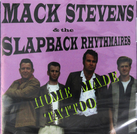 "Mack Stevens & The Slapback Rhythmaires - ""Home Made Tattoo"""