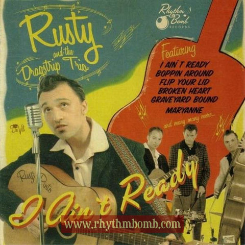 "Rusty and the Dragstrip Trio- ""I Ain't Ready"""