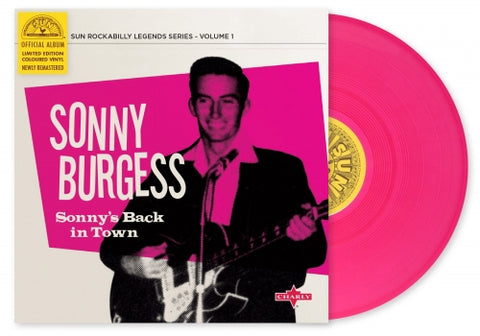 "Sonny Burgess Sonny's Back In Town 10""- Limited Edition Coloured Vinyl"
