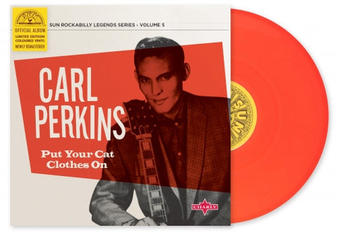 "Carl Perkins- Put Your Cat Clothes On 10""- Limited Edition Coloured Vinyl"