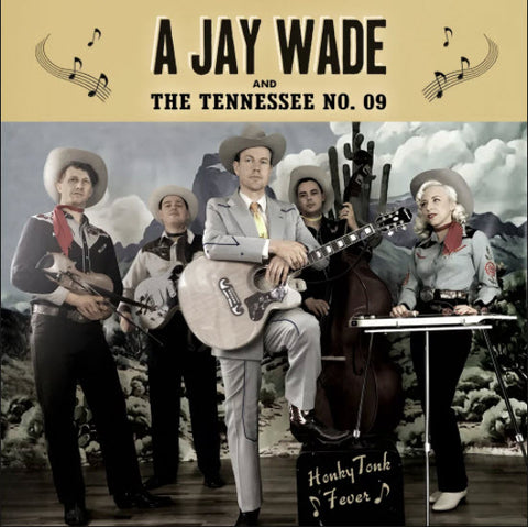 A Jay Wade and The Tennessee No. 09- CD
