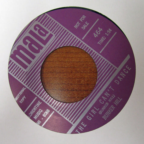 "Bunker Hill ""THE GIRL CAN'T DANCE"" / ""YOU CAN'T MAKE ME DOUBT MY BABY""- 45 RPM RECORD RE-ISSUE"