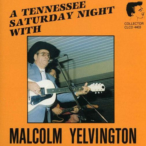 Malcolm Yelvington- A Tennessee Saturday Night