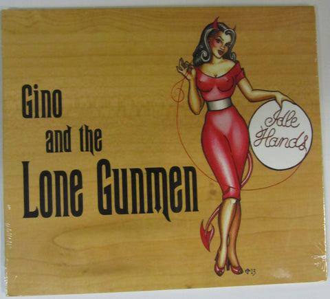 "Gino and the Lone Gunmen CD ""Idle Hands"""