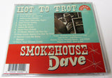 "Smokehouse Dave ""Hot To Trot"" CD"