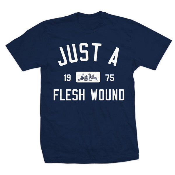Just A Flesh Wound T-Shirt