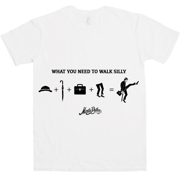 What You Need to Walk Silly T-Shirt
