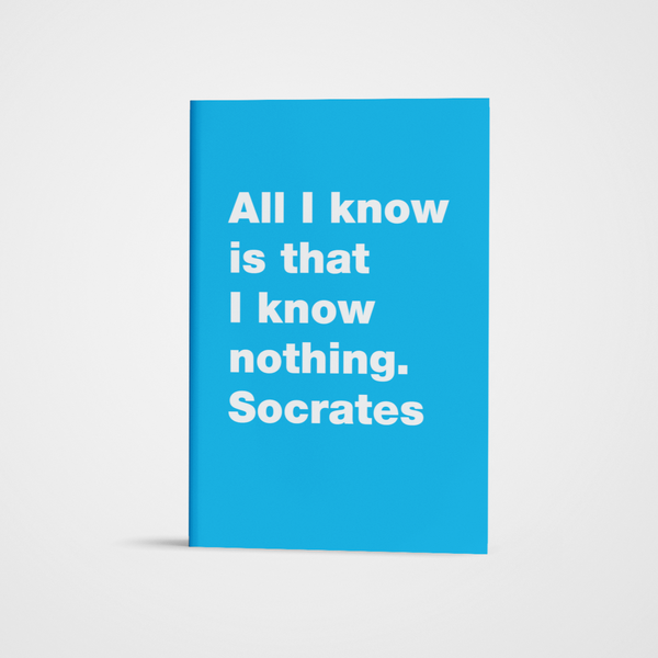 All I know is that I know nothing / A5 notebook
