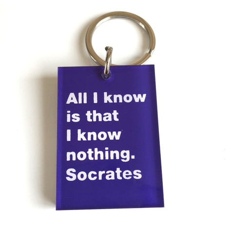 All I know -Socrates Key Ring