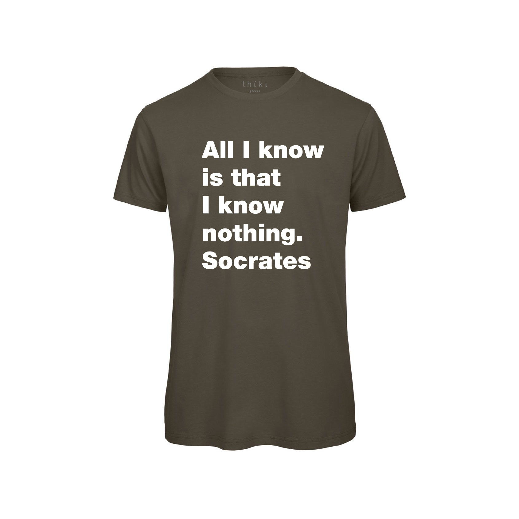 All I know. Socrates khaki t-shirt