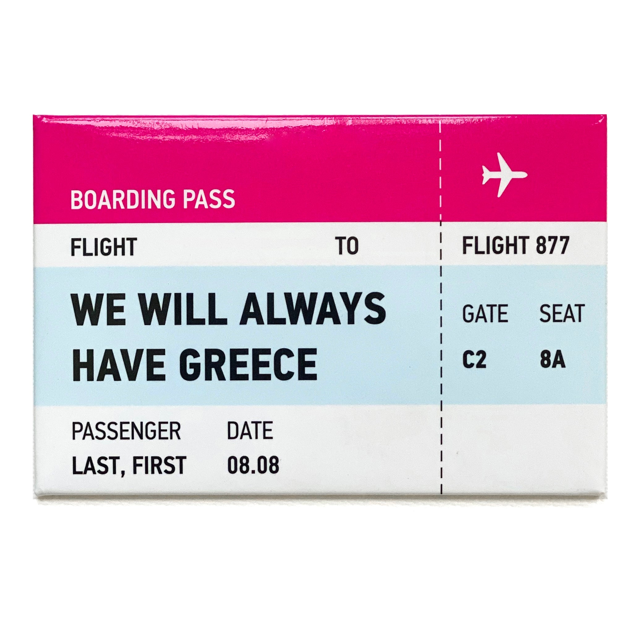We will always have Greece magnet
