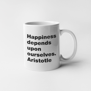 Happiness depends upon ourselves. Aristotle mug